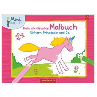 Mein allerliebstes Malbuch - Einhorn, Prinzessin und Co